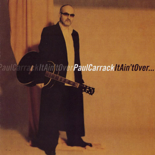 2005-PAUL CARRACK – It Ain't over