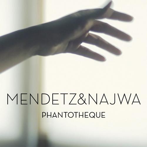 2012-MENDETZ & NAJWA – Phantotheque