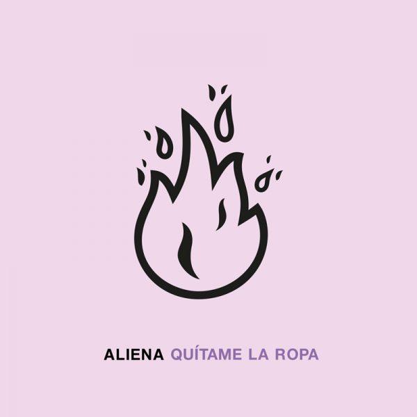 ALIENA-Quitame-La-Ropa