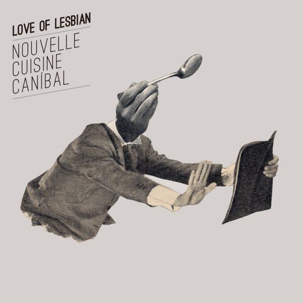 LOVE-OF-LESBIAN-Nouvelle Cuisine Canibal