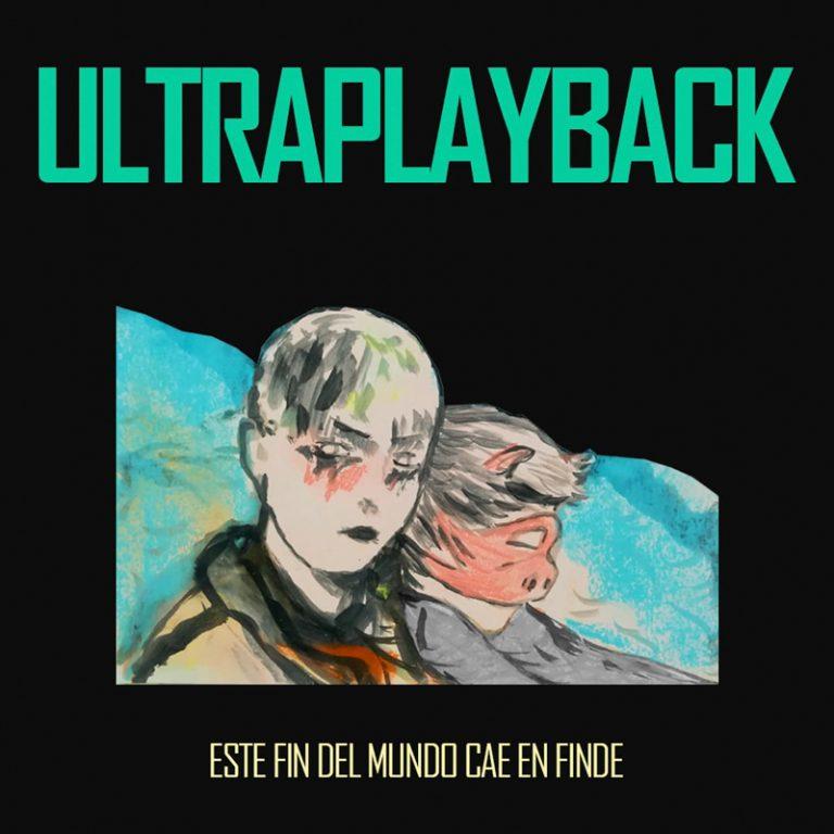 ULTRAPLAYBACK- ESTE FIN DEL MUNDO CAE EN FINDE