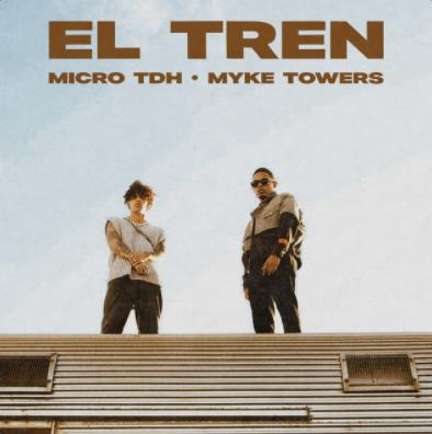 Micro TDH & Myke Towers - El Tren