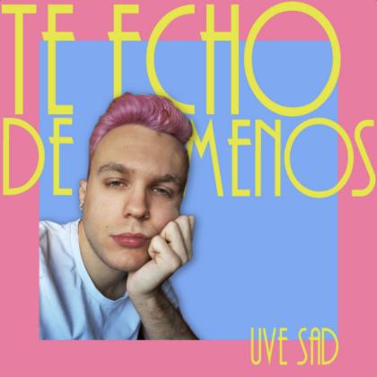 Uve Sad - Te Echo de Menos